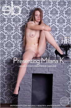 EroticBeauty - Milana K - Presenting Milana K by Marlene