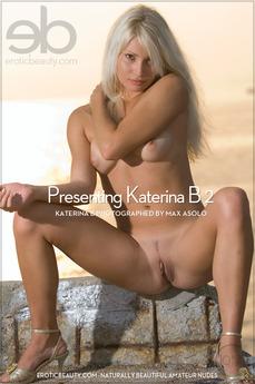 Erotic Beauty Presenting Katerina B 2 Katerina B
