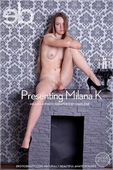 Presenting Milana K