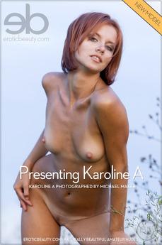 Presenting Karoline A
