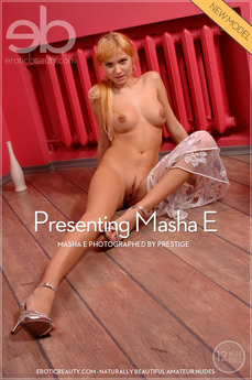 Presenting Masha E